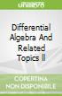 Differential Algebra And Related Topics ll