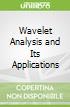 Wavelet Analysis and Its Applications
