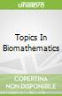 Topics In Biomathematics
