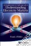 An Integrative and In-depth Approach to Understanding Electricity Markets