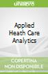 Applied Heath Care Analytics