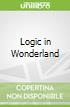 Logic in Wonderland