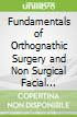 Fundamentals of Orthognathic Surgery and Non Surgical Facial Aesthetics
