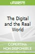 The Digital and the Real World