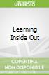 Learning Inside Out
