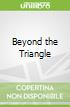 Beyond the Triangle
