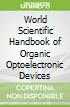 World Scientific Handbook of Organic Optoelectronic Devices
