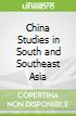 China Studies in South and Southeast Asia