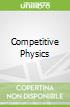 Competitive Physics