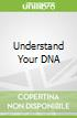 Understand Your DNA