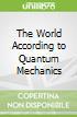 The World According to Quantum Mechanics