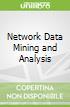 Network Data Mining and Analysis