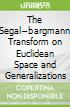 The Segal�bargmann Transform on Euclidean Space and Generalizations