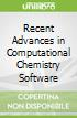 Recent Advances in Computational Chemistry Software