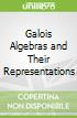 Galois Algebras and Their Representations