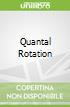 Quantal Rotation