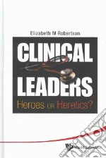 Clinical Leaders libro in lingua di Robertson Elizabeth M.