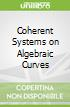 Coherent Systems on Algebraic Curves