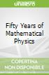 Fifty Years of Mathematical Physics