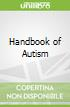 Handbook of Autism