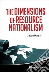 The Dimensions of Resource Nationalism