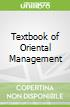 Textbook of Oriental Management