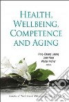 Health, Wellbeing, Competence and Aging