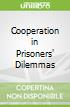 Cooperation in Prisoners' Dilemmas