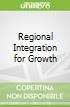Regional Integration for Growth