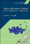 Lattice Boltzmann Method and Its' Applications in Engineering