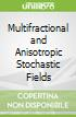 Multifractional and Anisotropic Stochastic Fields