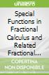 Special Functions in Fractional Calculus and Related Fractional Differintegral Equations