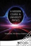 A Modern Course in University Physics
