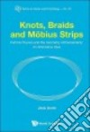 Knots, Braids and M�bius Strips