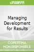 Managing Development for Results