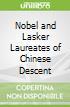 Nobel and Lasker Laureates of Chinese Descent