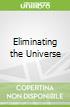 Eliminating the Universe