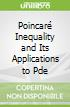 Poincaré Inequality and Its Applications to Pde