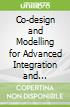 Co-design and Modelling for Advanced Integration and Packaging