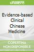 Evidence-based Clinical Chinese Medicine libro str