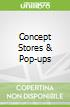 Concept Stores & Pop-ups