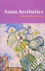Asian Aesthetics libro in lingua di Sasaki Ken-ichi (EDT)