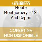 1st and repair - cd musicale di Monte Montgomery