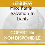 SALVATION IN LIGHTS cd musicale di FARRIS MIKE