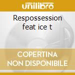 Respossession feat ice t cd musicale