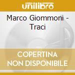 Marco Giommoni - Traci cd musicale di Marco Giommoni