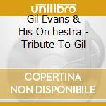 Tribute to gil cd musicale di Gil evans orchestra
