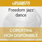 Freedom jazz dance cd musicale di Quintetto vocale ita
