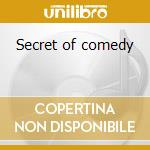 Secret of comedy cd musicale