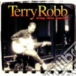 Stop this world - cd musicale di Robb Terry